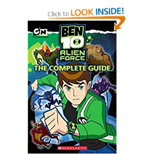 Ben 10 Alien Force: The Complete Guide Scholastic and Tracey West