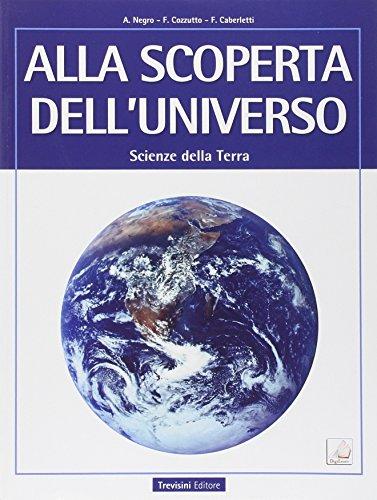 Alla scoperta dell'universo. Scienze della terra. Con e-book. Con espansione online. Per le Scuole superiori