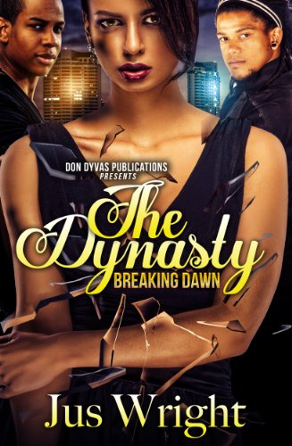 Jus Wright - The Dynasty: Breaking Dawn