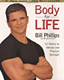 Body for Life: 12 Weeks to Mental and Physical Strength By Bill Phillips, Michael D'Orso