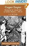 Copper Empire: Mining and the Colonia...