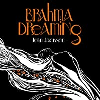 Brahma Dreaming: Legends from Hindu Mythology (       UNABRIDGED) by John Jackson Narrated by John Jackson