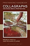 Collagraphs and Mixed-Media Printmaking (Printmaking Handbooks (A&C Black))