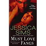 Must Love Fangs ~ Jessica Sims