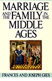 Marriage and the Family in the Middle Ages (0060914688) by Gies, Joseph
