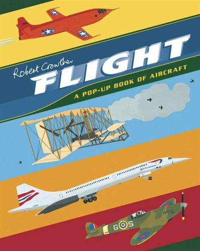 Flight: A Pop-Up Book of Aircraft (Crowther