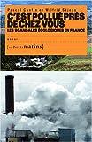 echange, troc Pascal Canfin, Wilfrid Séjeau - C'est pollué près de chez vous, les scandales écologiques en France