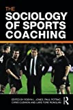 img - for The Sociology of Sports Coaching book / textbook / text book