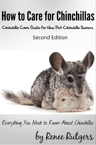How to Care for Chinchillas - Chinchilla Care Guide for New Pet Chinchilla Owners - Second Edition PDF