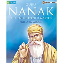 Guru Nanak (       UNABRIDGED) by Sreelatha Menon Narrated by Sonia Parasnis