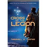Cross of the Legion: Book 5 of the Soldier of the Legion Series: Volume 5