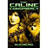The Caline Conspiracy ~ M.H. Mead