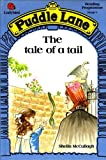 Tale of a Tail (Puddle Lane) (0721409164) by McCullagh, S.