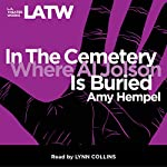 In the Cemetery Where Al Jolson is Buried | Amy Hempel