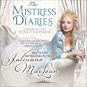 The Mistress Diaries: Pembroke Palace, Book Two (       UNABRIDGED) by Julianne MacLean Narrated by Rosalyn Landor