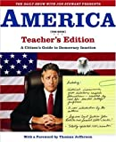 The Daily Show with Jon Stewart Presents America (The Book) Teachers Edition: A Citizens Guide to Democracy Inaction (Paperback)