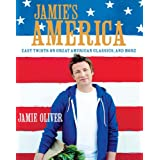 Jamie's America: Easy Twists on Great American Classics, and Moreby Jamie Oliver