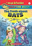 img - for The Truth about Bats (The Magic School Bus Chapter Book, No. 1) book / textbook / text book