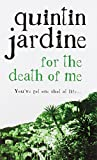 For the Death of Me (Charnwood Large Print) Quintin Jardine