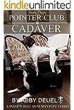 Pointer Club Cadaver (Mandy Bell DVM Series Book 3)