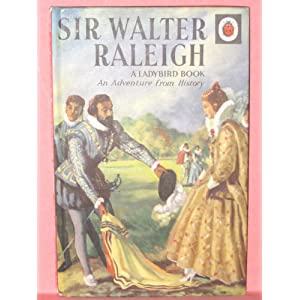 Sir Walter Raleigh (Advanced from History) L.Du Garde Peach and John Kenney