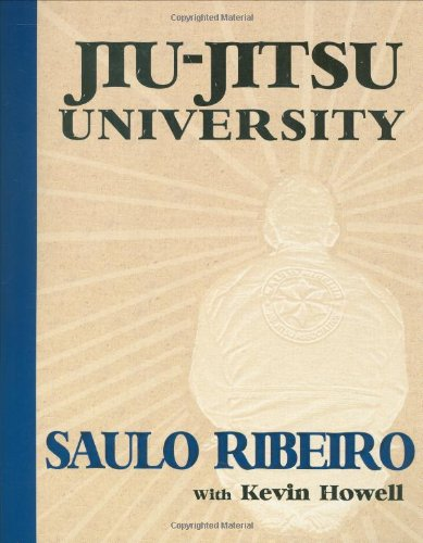 Jiu-Jitsu University, by Saulo Ribeiro, Kevin Howell
