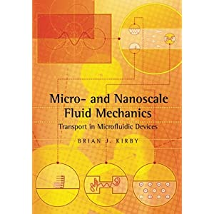 Micro- and Nanoscale Fluid Mechanics: Transport in Microfluidic Devices