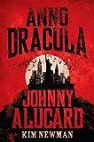 Kim Newman Anno Dracula - Johnny Alucard