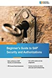 Beginner's Guide to SAP Security and Authorizations (English Edition)