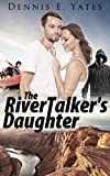 The RiverTalker's Daughter (A western thriller)