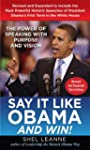 Say it Like Obama and Win!: The Power...