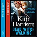 Rachel Morgan: The Hollows (1) - Dead Witch Walking Audiobook by Kim Harrison Narrated by Marguerite Gavin