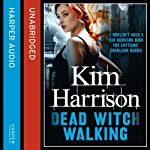 Rachel Morgan: The Hollows (1) - Dead Witch Walking (       UNABRIDGED) by Kim Harrison Narrated by Marguerite Gavin