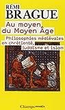Au moyen du Moyen-Age : Philosophies médiévales en chrétienté, judaïsme et islam