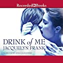 Drink of Me Audiobook by Jacquelyn Frank Narrated by Adam Alexander