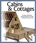 Cabins and Cottages: The Basics of Bu...