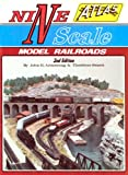 Nine Scale Scale Model Railroads 2nd Edition
