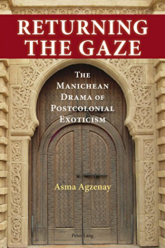 Returning the Gaze: The Manichean Drama of Postcolonial Exoticism