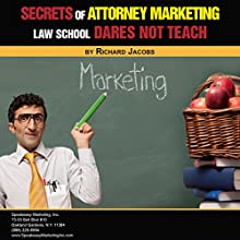 Secrets of Attorney Marketing Law School Dares Not Teach (       UNABRIDGED) by Mr. Richard Jacobs Narrated by Matt Doyle