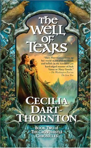The Well of Tears: Book Two of The Crowthistle Chronicles, Cecilia Dart-Thornton