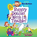 My Weird School Special: Bunny Double, We're in Trouble! Audiobook by Dan Gutman Narrated by Andy Paris