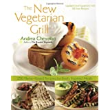 The New Vegetarian Grill: 250 Flame-kissed Recipes for Fresh, Inspired Mealsby Chesman
