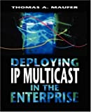 img - for Deploying IP Multicast in the Enterprise 1st edition by Maufer, Thomas Albert (1998) Paperback book / textbook / text book