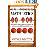 Mathletics: How Gamblers, Managers, and Sports Enthusiasts Use Mathematics in Baseball, Basketball, and Football... by Wayne L. Winston