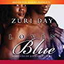 Lovin Blue (       UNABRIDGED) by Zuri Day Narrated by Jennifer Kidwell