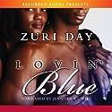 Lovin Blue (       UNABRIDGED) by Zuri Day Narrated by Jennifer Kidwell