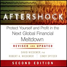 Aftershock: Protect Yourself and Profit in the Next Global Financial Meltdown (       UNABRIDGED) by David Wiedemer, Robert A. Wiedemer, Cindy S. Spitzer Narrated by Christopher Kipiniak