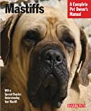 Kim Campbell Thornton Mastiffs (Pet Owner's Manuals)