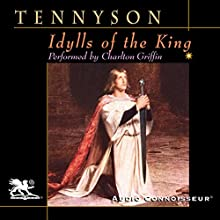 Idylls of the King Audiobook by Alfred Tennyson Narrated by Charlton Griffin