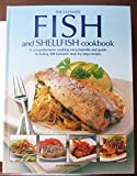 The Ultimate Fish and Shellfish Cookbook (A Comprehensive cooking enclyclopedia and guide including